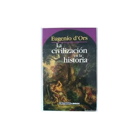 EUGENIO D'ORS LA CIVILIZACIÓN EN LA HISTORIA