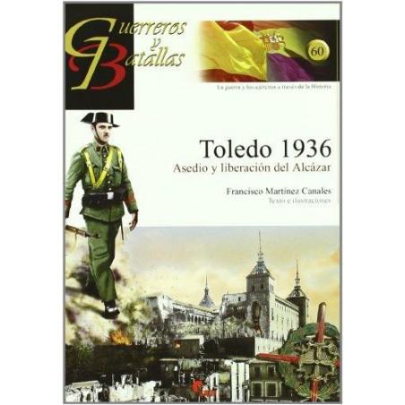 TOLEDO 1936: ASEDIO Y LIBERACIÓN DEL ALCÁZAR