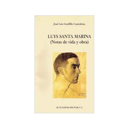 LUYS SANTA MARINA (NOTAS DE VIDA Y OBRA)