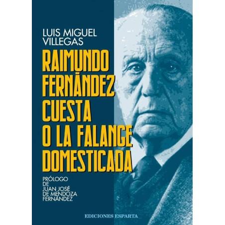 Raimundo Fdez. Cuesta o la Falange domesticada