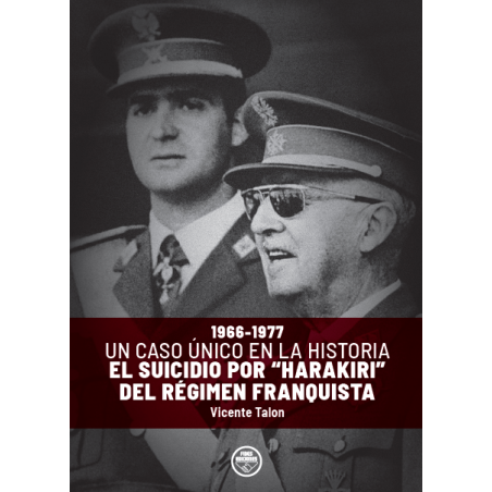 """El suicidio por """"harakiri"""" del Régimen Franquista"""