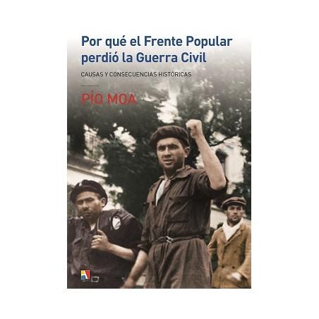 Por qué el Frente Popular perdió la Guerra Civil