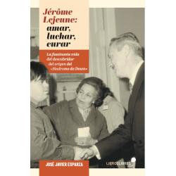 Jérôme Lejeune: luchar,...