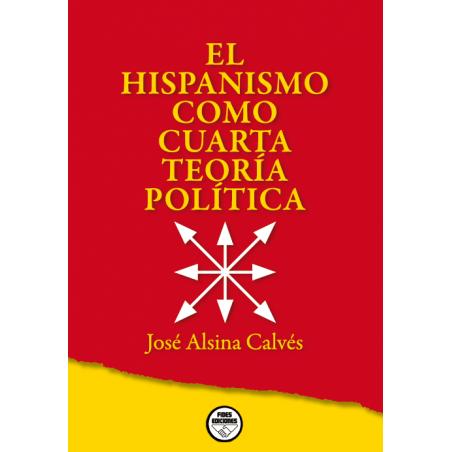 El hispanismo como Cuarta Teoría Política