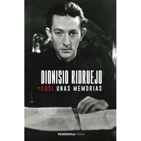 Dionisio Ridruejo. Casi unas memorias
