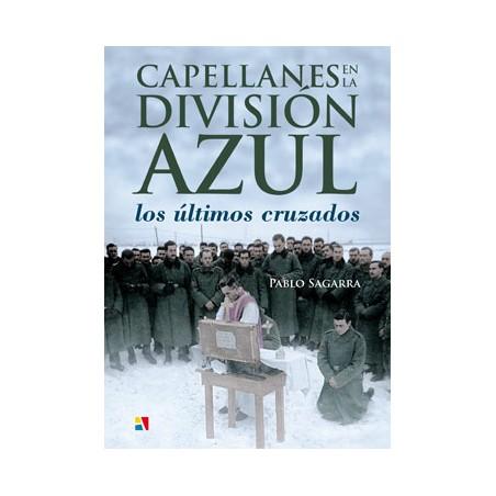 Capellanes en la División Azul : los últimos cruzados