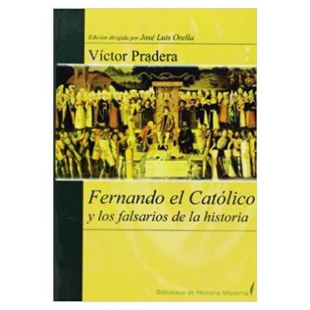 Fernando el Católico y los falsarios de la historia