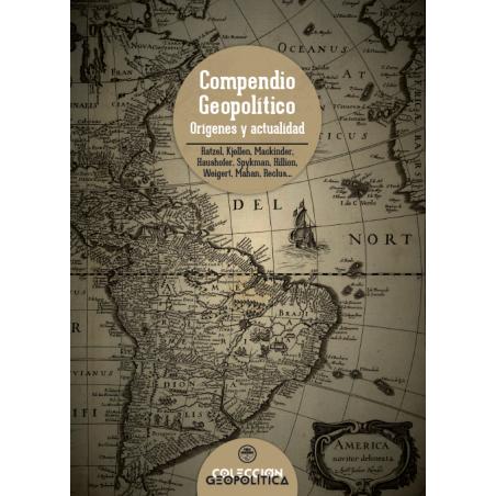 Compendio Geopolítico. Orígenes y actualidad