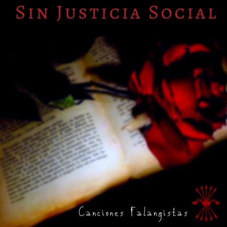 CD Sin Justicia Social. Música falangista