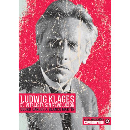 Ludvig Klages, el vitalista sin revolución