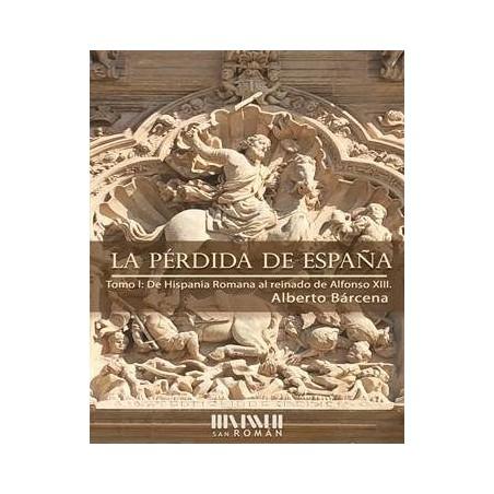 La pérdida de España. Tomo I