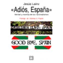 ADIÓS, ESPAÑA. Verdad y...