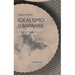 IDEALISMO O BARBARIE POR...