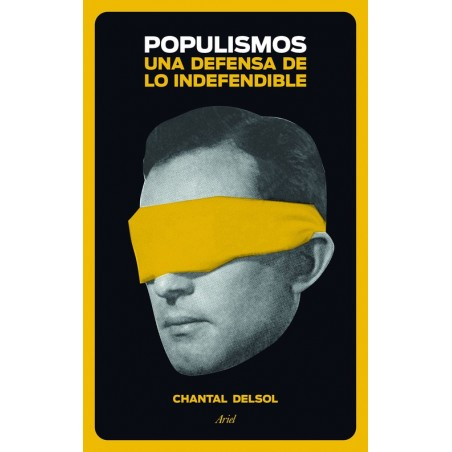 POPULISMOS UNA DEFENSA DE LO INDEFENDIBLE