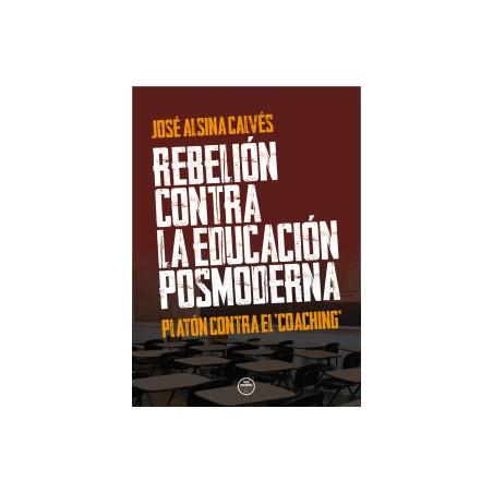 REBELIÓN CONTRA LA EDUCACIÓN POSMODERNA