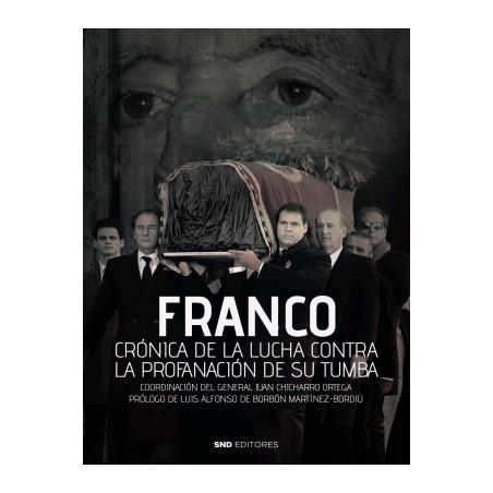 Franco. Crónica de la lucha contra la profanación de su tumba