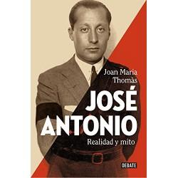 José Antonio. Realidad y mito