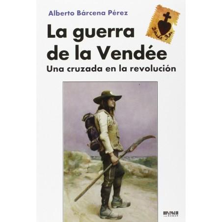La guerra de la Vendée.