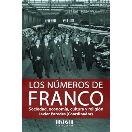 Los números de Franco. Sociedad, economía, cultura y religión