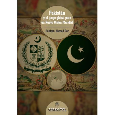 Pakistán y el juego global para un Nuevo Orden Mundial