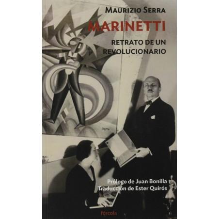 Marinetti. Retrato de un revolucionario