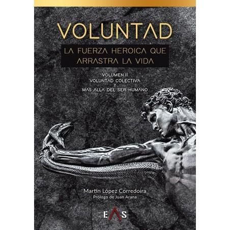 Voluntad: La fuerza heroica que arrastra la vida Volumen II
