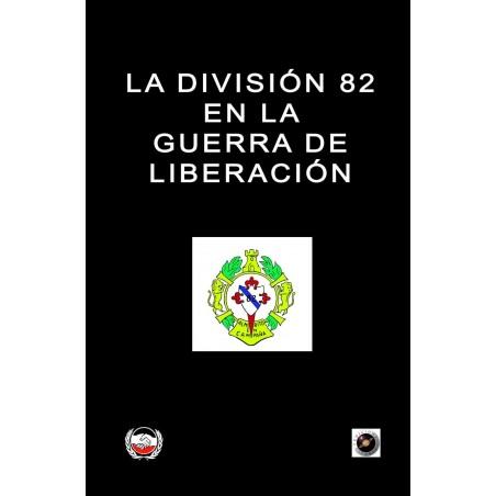 La División 82 en la Guerra de Liberación