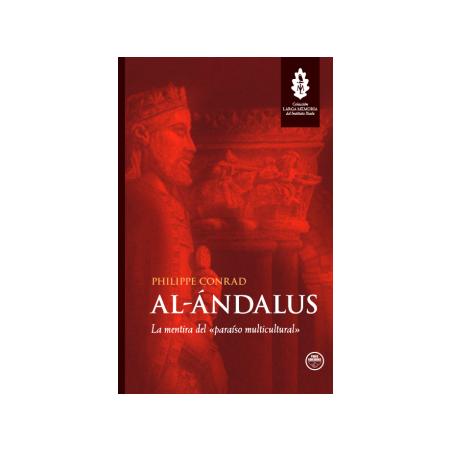 Al-Ándalus. La mentira del paraíso multicultural