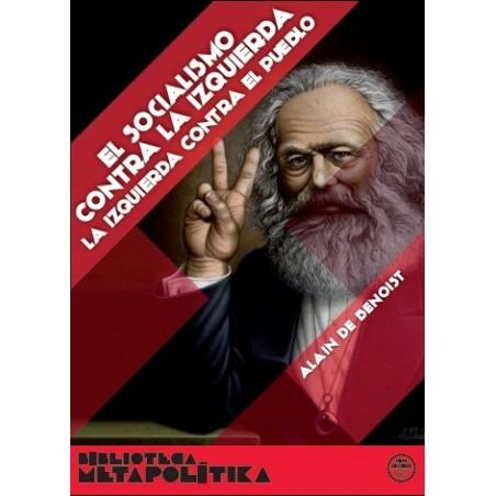 El socialismo contra la izquierda. La izquierda contra el pueblo