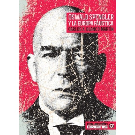 Oswald Spengler y la Europa fáustica.