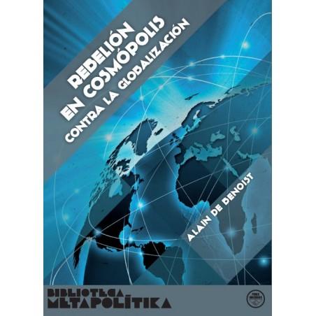 Rebelión en cosmópolis. Contra la globalización