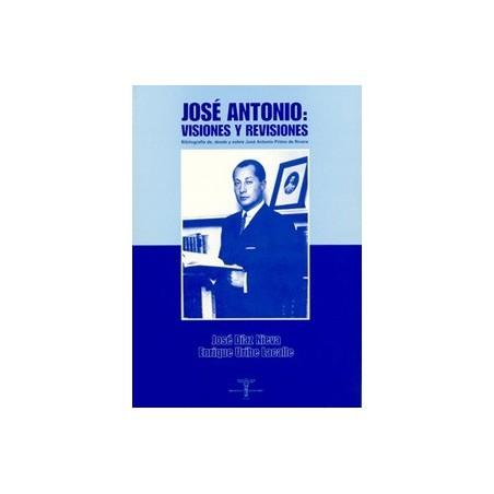 José Antonio: visiones y revisiones