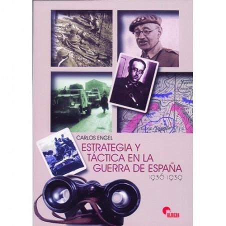 Estrategia y táctica en la guerra de España (1936-1939)