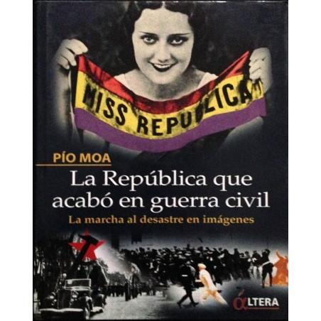 La República que acabó en Guerra Civil