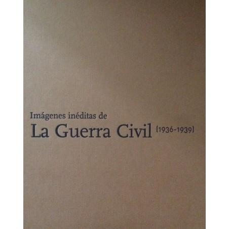 Imágenes inéditas de la Guerra Civil (1936-1939)