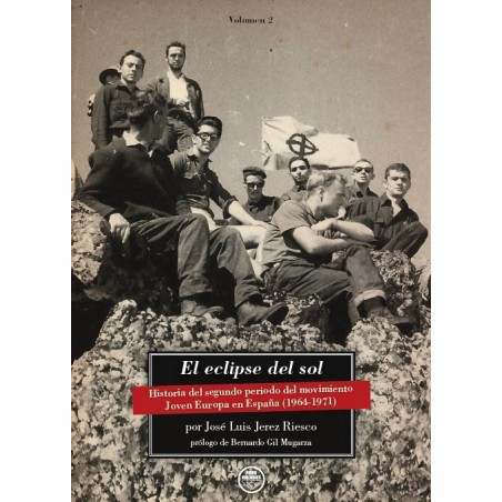 El eclipse del sol. Historia del segundo periodo del movimiento Joven Europa en España (1964-1971)