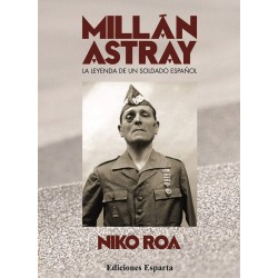 MIllán Astray: la leyenda...
