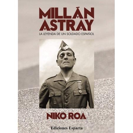 MIllán Astray: la leyenda de un soldado español