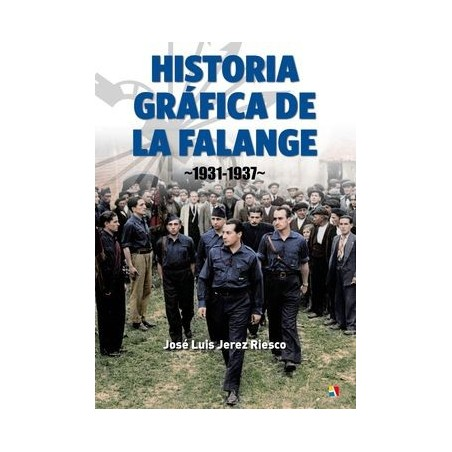 Historia Gráfica de la Falange 1931-1937