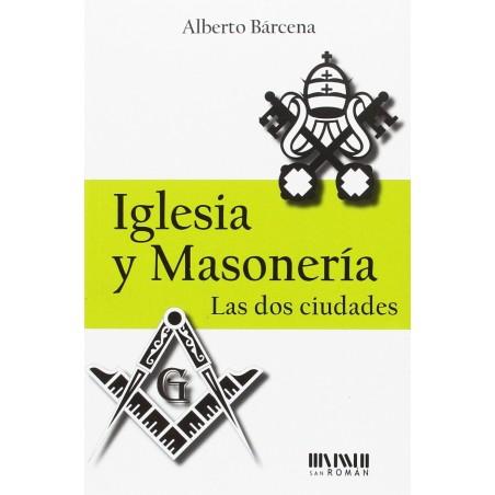 Iglesia y Masonería Las dos ciudades