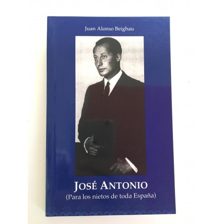 José Antonio (para los nietos de toda España)