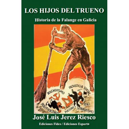 Los hijos del trueno. Historia de la Falange en Galicia