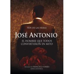 José Antonio: el hombre que...