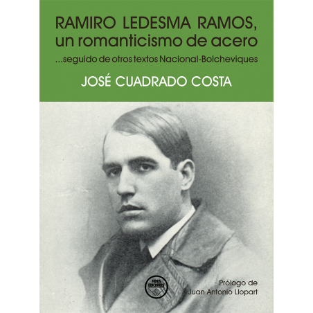 Ramiro Ledesma Ramos, un romanticismo de acero