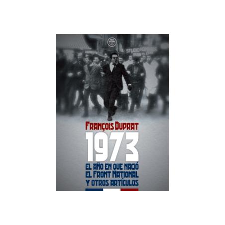 1973. El año en que nació el Front National y otros artículos.