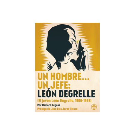 Un hombre… un Jefe: León Degrelle.