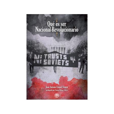 ¿Qué es ser Nacional-Revolucionario?