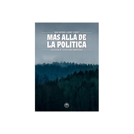 Más allá de la política. Selección de textos para emboscados