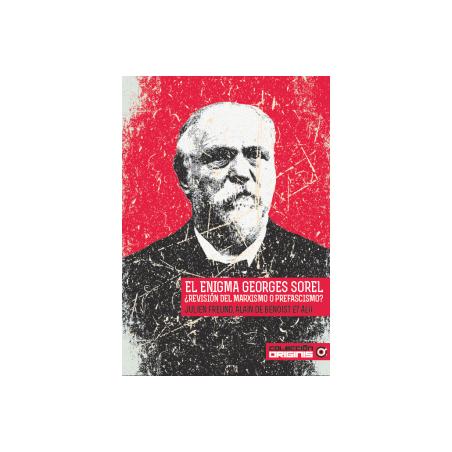 El enigma Georges Sorel, ¿revisión del marxismo o prefascismo?
