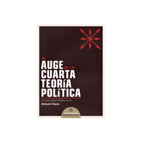 El auge de la Cuarta Teoría Política